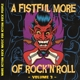 VARIOUS-A FISTFUL MORE OF ROCKNROLL - VOL.