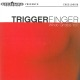TRIGGERFINGER-WHAT GRABS YA