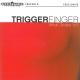 TRIGGERFINGER-WHAT GRABS YA