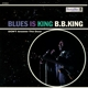 KING, B.B.-BLUES IS KING -LTD-