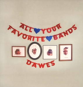 DAWES-ALL YOUR FAVORITE BANDS