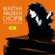 ARGERICH, MARTHA-CHOPIN -LTD-