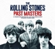 ROLLING STONES-PAST MASTERS