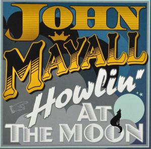MAYALL, JOHN-HOWLING AT THE MOON