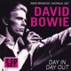 BOWIE, DAVID-DAY IN DAY OUT - RADIO BROADCAST