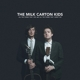 MILK CARTON KIDS, THE-ALL THE THINGS I DID AN...