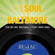 VARIOUS-SOUL OF BALTIMORE: THE RU-JAC RECORDS STORY 1963-1980