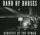 BAND OF HORSES-ACOUSTIC AT THE RYMAN
