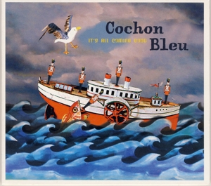 COCHON BLUE-IT'S ALL COMING GOOD