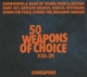 VARIOUS-50 WEAPONS OF CHOICE 30-39