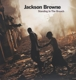 BROWNE, JACKSON-STANDING IN THE BREACH