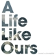 ALEXANDER, SHANE-A LIFE LIKE OURS