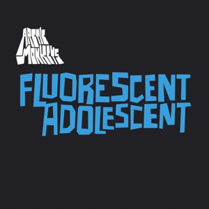 ARCTIC MONKEYS-FLUORESCENT ADOLESCENT
