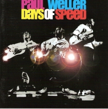 WELLER, PAUL-DAYS OF SPEED