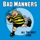 BAD MANNERS-ALL THE BEST LIVE -COLORED-