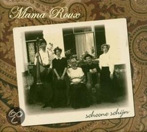 MAMA ROUX-SCHOONE SCHIJN