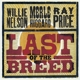 NELSON, WILLIE/MERLE HAGG-LAST OF THE BREED