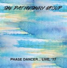 METHENY, PAT -GROUP--PHASE DANCER...LIVE, 1977