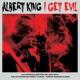 KING, ALBERT-I GET EVIL -HQ-