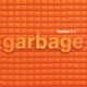 GARBAGE-VERSION 2.0 -COLOURED-