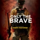 O.S.T.-ONLY THE BRAVE