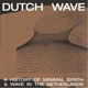 VARIOUS-DUTCH WAVE  A HISTORY...