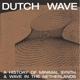 VARIOUS-DUTCH WAVE - A HISTORY