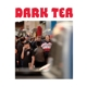 DARK TEA-DARK TEA II
