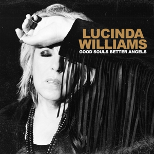 WILLIAMS, LUCINDA-GOOD SOULS BETTER ANGELS