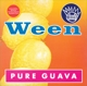 WEEN-PURE GUAVA