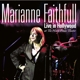 FAITHFULL, MARIANNE-LIVE IN HOLLYWOOD -DIGI-