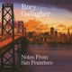 GALLAGHER, RORY-NOTES FROM SAN FRANCISCO