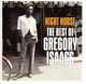 ISAACS, GREGORY-NIGHT NURSE: THE BEST OF GREGORY ISAACS