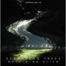 SCREAMING TREES-BEFORE WE ARISE