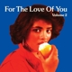 VARIOUS-FOR THE LOVE OF YOU, VOL.2