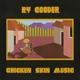 COODER, RY-CHICKEN SKIN MUSIC -CLRD-