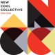 NEW COOL COLLECTIVE-CHIN CHIN