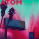 ATOM-IN EVERY DREAM HOME -COLOURED-