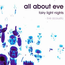 ALL ABOUT EVE-FAIRY LIGHT NIGHTS- LIVE ACOUSTIC -