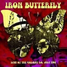 IRON BUTTERFLY-LIVE AT THE GALAXY LA JULY 1967