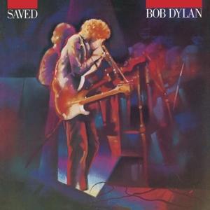 DYLAN, BOB-SAVED