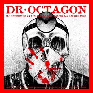 DR. OCTAGON-MOOSEBUMPS: AN..