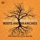 BRANCH, BILLY & THE SONS-ROOTS AND BRANCHES