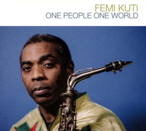 KUTI, FEMI-ONE PEOPLE ONE WORLD
