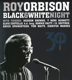 ORBISON, ROY-BLACK & WHITE NIGHT 30 -CD+BLRY-
