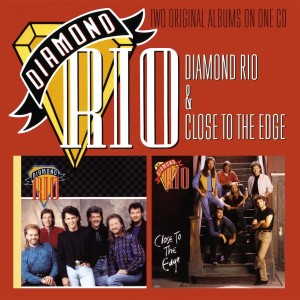 DIAMOND RIO-DIAMOND RIO/ CLOSE TO THE EDGE
