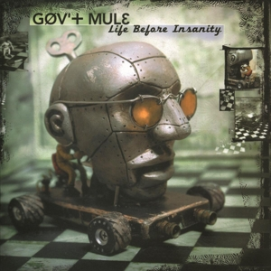 GOV'T MULE-LIFE BEFORE INSANITY -HQ-