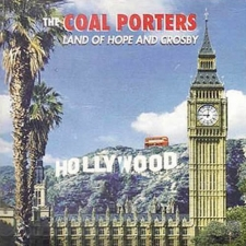 COAL PORTERS-LAND OF HOPE AND CROSBY