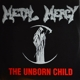METAL MERCY-UNBORN CHILD