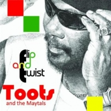 TOOTS & THE MAYTALS-FLIP AND TWIST